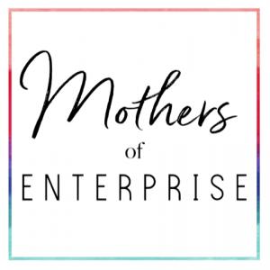 Mothers of Enterprise